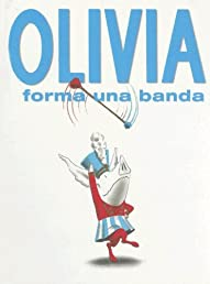Olivia Forma una Banda = Olivia Forms a Band (Spanish Edition)