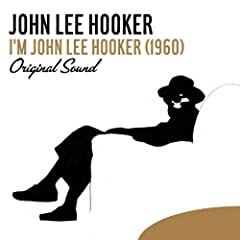 I'm John Lee Hooker (1960) [Original Sound]