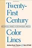 img - for Twenty-First Century Color Lines: Multiracial Change in Contemporary America book / textbook / text book