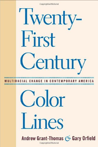 Twenty-First Century Color Lines: Multiracial Change in Contemporary America