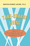 img - for Take-Charge Living:How to Recast Your Role in Life...One Scene At A Time book / textbook / text book