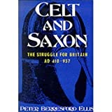 Celt and Saxon (0094721602) by Ellis, Peter Berresford