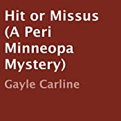 Hit or Missus: A Peri Minneopa Mystery, Book 2 | Gayle Carline