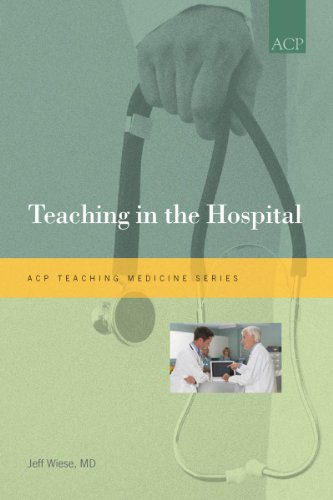 Teaching in the Hospital (Teaching Medicine Series)