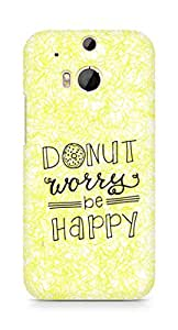AMEZ donut dont worry be happy Back Cover For HTC One M8
