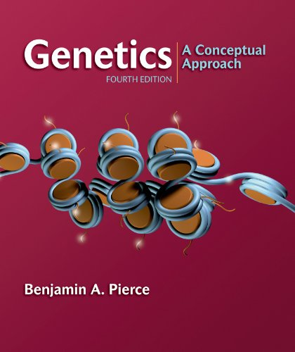 Genetics: A Conceptual Approach, 4th Edition