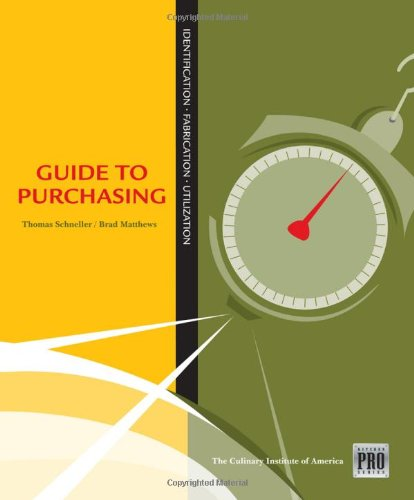 Kitchen Pro Series: Guide to Purchasing by Thomas Schneller, Brad Matthews, Culinary Institute of America