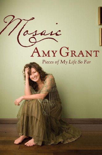 Mosaic: Pieces of My Life So Far, Amy Grant