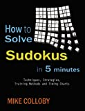 img - for How to Solve Sudokus in 5 Minutes - Techniques, Strategies, Training Methods and Timing Charts for Hard and Extreme Sudoku's book / textbook / text book