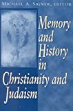 img - for Memory and History in Christianity and Judaism book / textbook / text book
