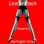 Erotic Short Stories: The Washington Stories |  Leatherback Productions