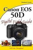 Charlotte K. Lowrie Canon EOS 50D Digital Field Guide