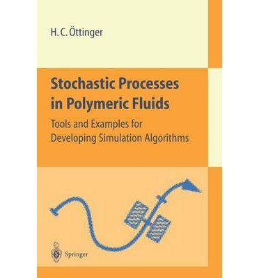 stochastic-processes-in-polymeric-fluids-tools-and-examples-for-developing-simulation-algorithms-aut