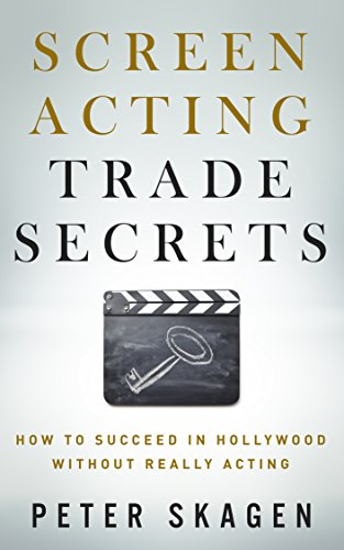 screen-acting-trade-secrets-how-to-succeed-in-hollywood-without-really-acting-english-edition