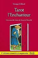 Tarot l'enchanteur - Une nouvelle vision du Tarot de Marseille