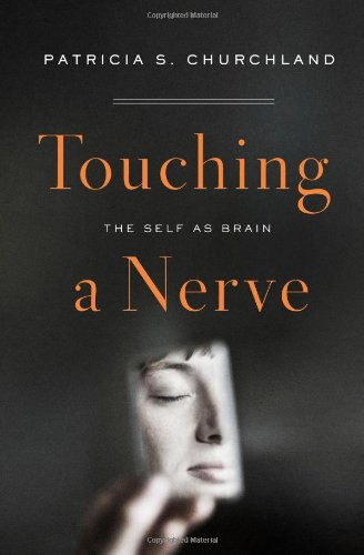 Amazon.com: Touching a Nerve: The Self as Brain (9780393058321): Patricia S. Churchland: Books