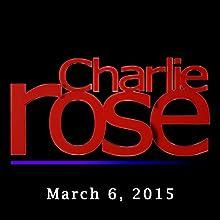 Charlie Rose: Larry David, March 6, 2015 Radio/TV Program by Charlie Rose Narrated by Charlie Rose
