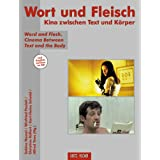 "Wort und Fleisch: Kino zwischen Text und K�rper / Word and Flesh. Cinema Between Text and the Bodyvon ""Sabine Nessel"""