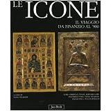Le icone. Il viaggio da Bisanzio al '900