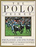 The Polo Primer: A Guide for Players and Spectators