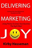 img - for Delivering Marketing Joy: Using Promo To Grow Your Business The Right Way book / textbook / text book