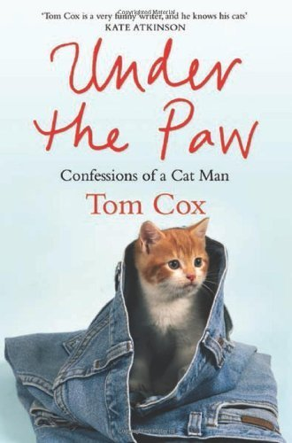 under-the-paw-confessions-of-a-cat-man-by-cox-tom-paperback