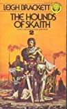 THE HOUNDS OF SKAITH (Book of Skaith) (0345318285) by Brackett, Leigh