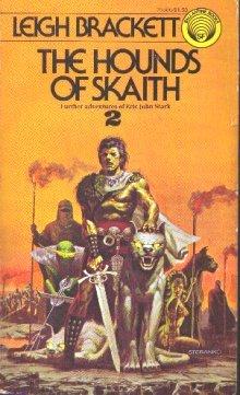 THE HOUNDS OF SKAITH (Book of Skaith), Leigh Brackett