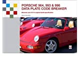 Porsche 964, 993 and 996 Data Plate Code Breaker Discover Your 911's Original Build Specification by Streather...