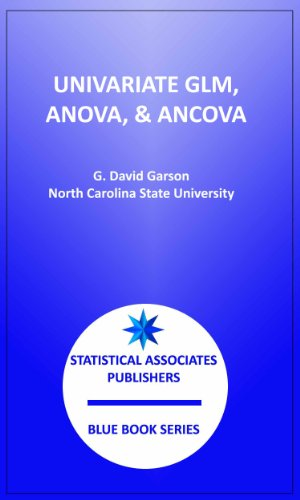 General Linear Models: Univariate GLM, Anova/Ancova, Repeated Measures (Statistical Associates Blue Book Series 19) (General Linear Model compare prices)