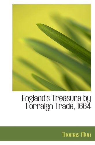 England's Treasure by Forraign Trade, 1664