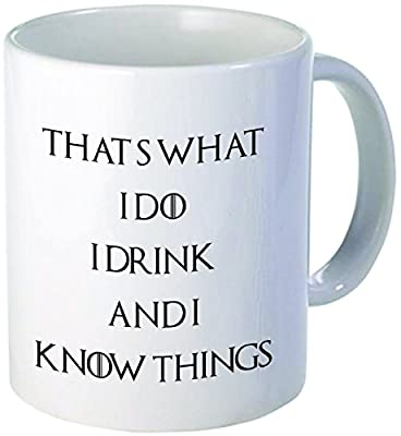 A Mug To Keep That's What I Do, I Drink and I Know Things Coffee Mugs Inspirational Gifts and Sarcasm, 11 oz. from Fred And Levine
