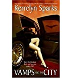 [Vamps and the City]Vamps and the City BY Sparks, Kerrelyn(Author)Paperback