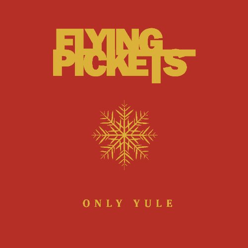 THE FLYING PICKETS - Only Yule - Zortam Music
