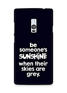 AMEZ be someone's sunshine when their skies are grey Back Cover For OnePlus Two