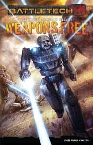 Battletech Weapons Free (Battlecorps Anthology)