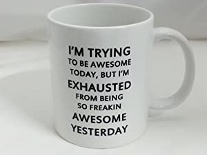 Ceramic I Am Trying To Be Awesome 11oz Coffee Mug Cup by Atomic Market by Atomic Market
