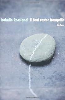 Il faut rester tranquille par Rossignol