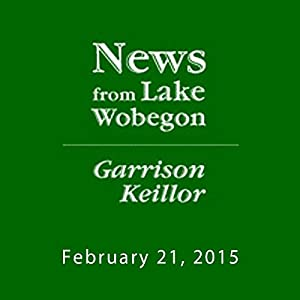 The News from Lake Wobegon from A Prairie Home Companion, February 21, 2015 Radio/TV Program