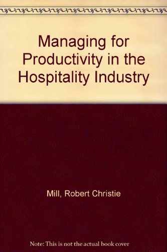 Managing for Productivity in the Hospitality Industry