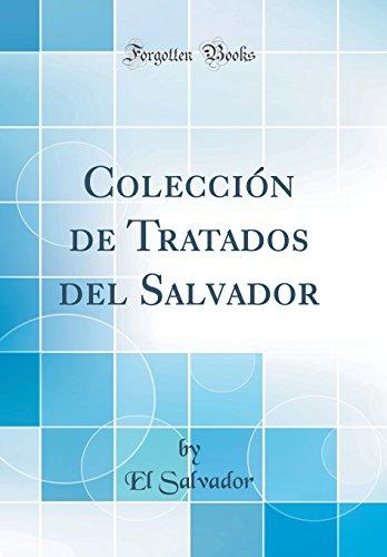 Coleccion de Tratados del Salvador (Classic Reprint)  [Salvador, El] (Tapa Dura)
