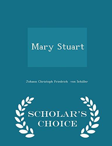 Mary Stuart - Scholar's Choice Edition