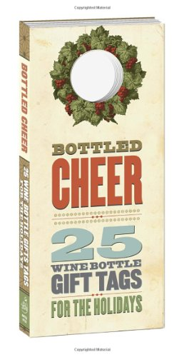 Bottled Cheer: 25 Wine Bottle Gift Tags for the Holidays PDF