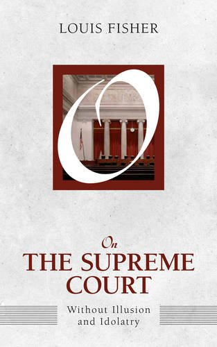 On the Supreme Court: Without Illusion and Idolatry (On Politics)
