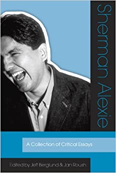 an essay on sherman alexie s use This short story the joy of reading and writing: superman and me was written  by sherman alexie and copyrighted in 1997 the joy of.