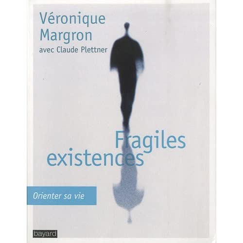 fragiles existences - Véronique Margron