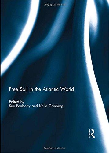 Free Soil in the Atlantic World