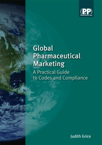 Global Pharmaceutical Marketing: A Practical Guide to Codes and Compliance