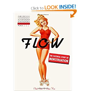 Flow: The Cultural Story of Menstruation (Hardcover)