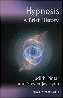 Hypnosis: A Brief History 1st Edition